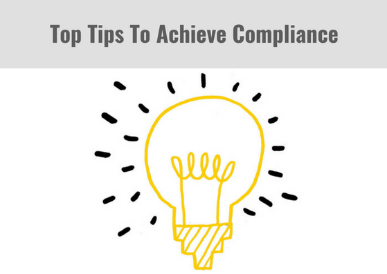 Top Tips to Achieve Compliance